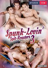 Spunk-Lovin' Spit-Roasters 3